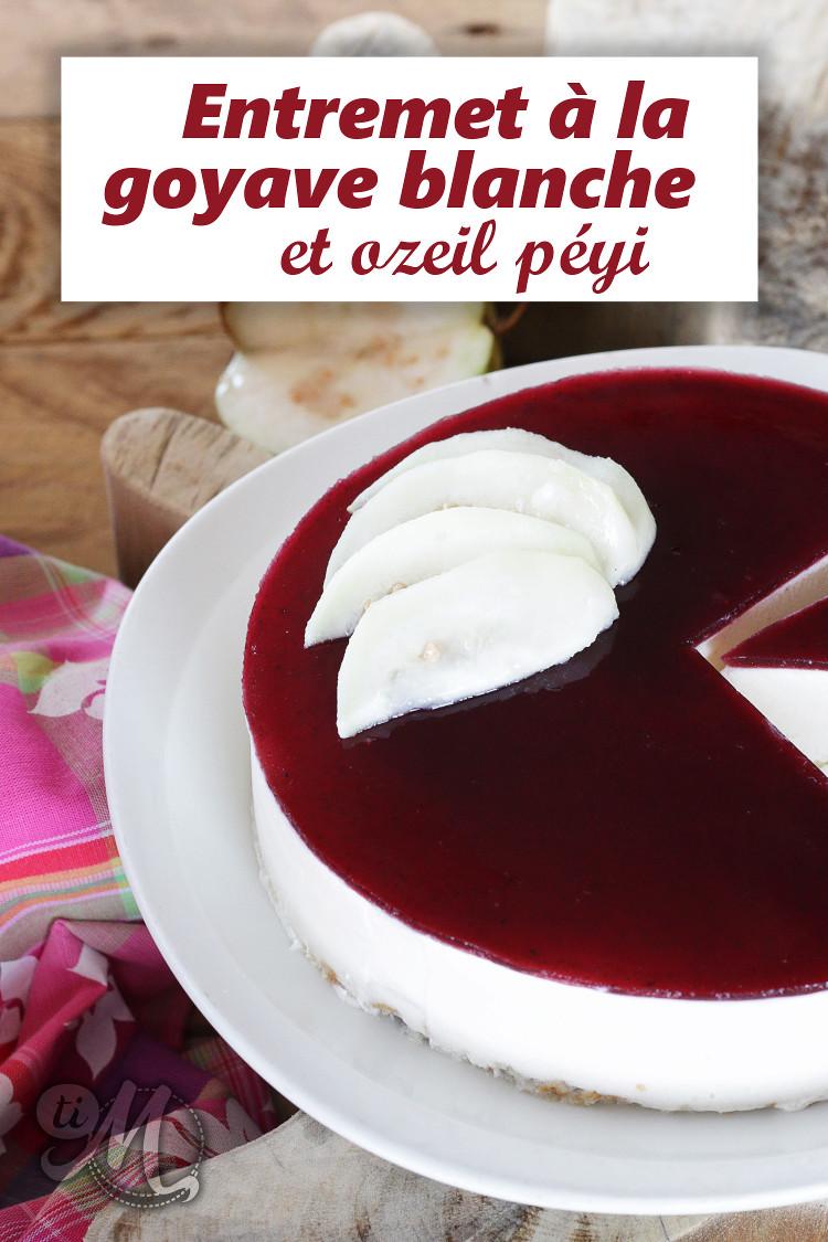 timolokoy-entremet-goyave-blanche-ozeil-peyi-46
